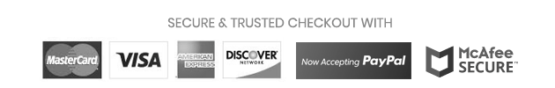 Secure & Trusted Checkout with Mastercard, Visa, American Express, Discover, PayPal, and McAfee SECURE.