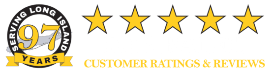 Serving Long Island for 97 Years with TOP-RATED Customer Service Ratings and Reviews